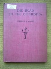 The Road To The Orchestra - Stephen S. Moore 1939 HB Good Condition