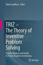 TRIZ - the Theory of Inventive Problem Solving : Current Research and Trends...