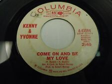 "Kenny & Yvonne Come On and Be My Love / Looking For Love 7"" 45 rpm Columbia VG"