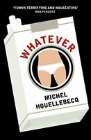 Whatever by Michel Houellebecq Paperback Book The Fast Free Shipping