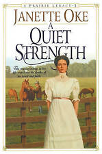 NEW A Quiet Strength (Prairie Legacy Series #3) by Janette Oke