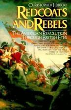 Redcoats and Rebels : The American Revolution Through British Eyes by Christoph…
