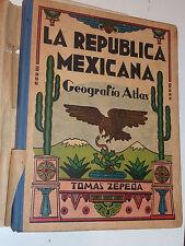 ATLAS Tomas Zepeda 1949 La República Mexicana Geografía JOSE MONDRAGON mexique