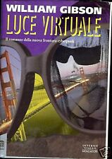 William Gibson = LUCE VIRTUALE = CYBERPUNK 1A ED.ITAL