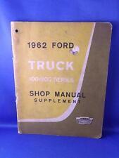 1962 Ford Truck 100-800 Series Shop Manual Supplement Repair Maintenance