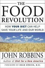 The Food Revolution: How Your Diet Can Help Save Your Life and Our World by...