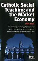 Catholic Social Teaching and the Market Economy Paperback Philip Booth