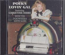 "CHRISTINE HIBBS W/ Don Wojtila  ""Polka Lovin' Gal""  NEW SLOVENIAN / CROATION CD"