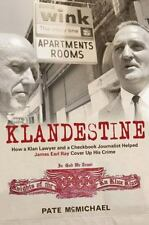 Klandestine: How a Klan Lawyer and a Checkbook Journalist Helped James Earl Ray