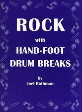 Joel Rothman rock avec main-pied tambour breaks apprendre à jouer de la musique Snare Livre