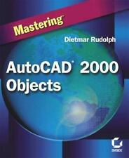Mastering Autocad 2000 Objects by Rudolph, Dietmar; Dietmar, Rudolph