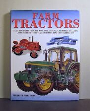 Farm Tractors,  Features Models from the World's Leading Manufacturers