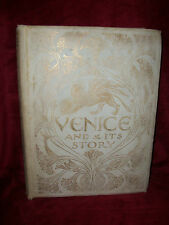 1903 VENICE AND ITS STORY LTD ED #237 by T. Okey by Erichsen, Hinchcliff, & Ward
