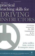 Practical Teaching Skills for Driving Instructors: Develop and ,.9780749438722