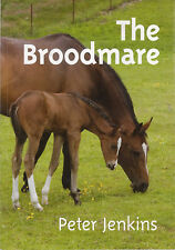 HORSE - THE BROODMARE Peter Jenkins **VERY GOOD SIGNED COPY**