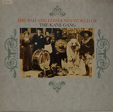 """THE KANE GANG - THE BAD AND LOWDOWN WORLD OF THE KANE GANG 12"""" LP (N490)"""
