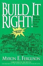 Build It Right! : What to Look for in Your New Home by Myron E. Ferguson (1997,…