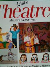 I Like Theatre by Melanie Rice, Christopher Rice (Hardback, 1990) ISBN 086272516