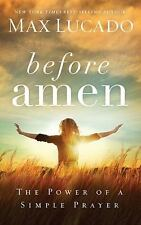 BEFORE AMEN by Max Lucado FREE SHIPPING hardcover Christian book power of prayer