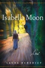 NEW - Isabella Moon: A Novel by Benedict, Laura