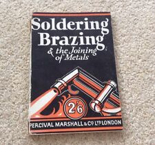 Soldering, Brazing and the Joining of Metals ... Revised and enlarged edition by