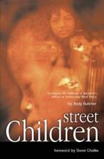 Street Children: The Tragedy and Challenge of the World's Millions of Modern Day