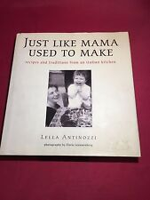 Just Like Mama Used to Make: Recipes and Traditions from an Italian Kitchen by L