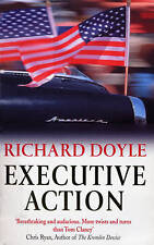 RICHARD DOYLE______EXECUTIVE ACTION______BRAND NEW