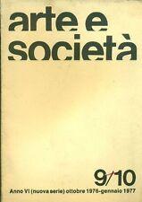 ARTE E SOCIETA'. Anno VI, N 9/10 (nuova serie), ottobre 1976-gennaio 1977
