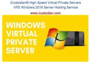 iCustodian® High Speed Virtual Private Servers VPS Windows 2019 Server Hosting