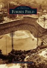 New Images of America Forbes Field Pittsburgh Pirates David Finoli Thomas Aikens