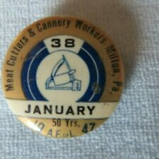 Antique Meat Cutters Cannery Workers Union AFofL Pinback Button 1947 Milton PA
