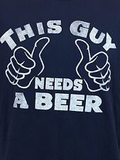 Men's Large This Guy Needs  A Beer T-Shirt Navy Blue (B1)