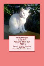 Molly Morgan and Her Amazing White Cat Books 1 To 12: Molly Morgan and Her...