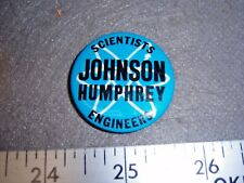 Scientists JOHNSON Humphrey Engineers 1960's Pinback button pin Free Shipping