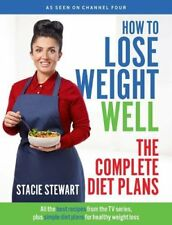 How to Lose Weight Well: The Complete Diet Plans: All the best recipes from th,