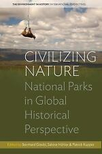 Environment in History International Perspectives: Civilizing Nature :...