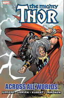 Mighty Thor: Across All Worlds by Dan Jurgens, Kubert, Immonen 2010 TPB Marvel