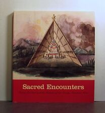 Sacred Encounters, Father de Smet and the Indians of the Rocky Mountain West