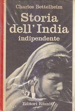 STORIA DELL INDIA INDIPENDENTE di Charles Bettelheim 1965 Editori Riuniti
