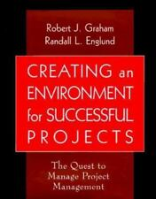 Creating an Environment for Successful Projects: The Quest to Manage Project Ma
