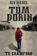 NEW My Name Is Tom Dorin by Theresa C. Crawford