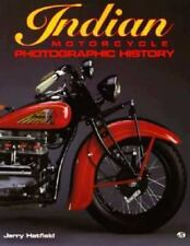 Indian Motorcycle Photographic History by Jerry Hatfield