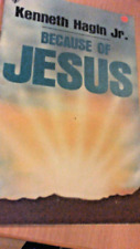 Because of Jesus by Kenneth W., Jr. Hagin (1980, Thin Paperback Book)