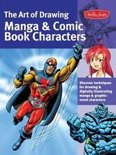 The Art of Drawing Manga & Comic Book Characters: Discover techniques for drawi