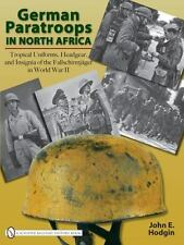 Book - German Paratroops in North Africa: Tropical Uniforms, Headgear...........