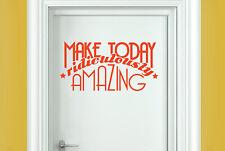 make today ridiculously amazing Vinilo Pegatinas De Puerta Adhesivo Decoración