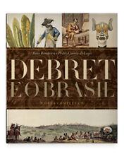 Debret E O Brasil - Obra Completa