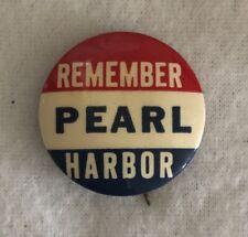 REMEMBER PEARL HARBOR PINBACK BUTTON