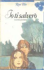 IO TI SALVERO' - CLAUDE JAUNIERE - ROSE BLU